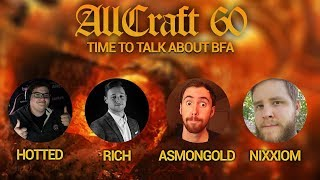ALLCRAFT #60 - The Battle for Azeroth & Classic Discussion - ft. Asmongold, Nixxiom, Hotted & Rich