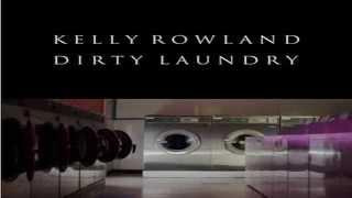 Dirty Laundry - Kelly Rowland [ SONG + LYRICS + REVIEW ]
