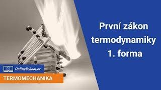 První zákon termodynamiky - první forma | Ideální plyny | Termomechanika | Onlineschool.cz