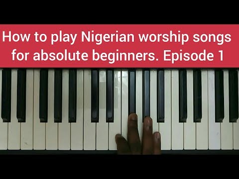 How to play Nigerian worship songs for absolute beginners    Episode 1
