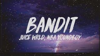 Juice WRLD   Bandit (Lyrics) Ft. NBA YoungBoy