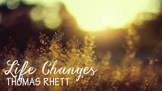 Thomas Rhett   Life Changes (Lyric Video)