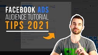 Facebook Ads Audience Tutorial 2021