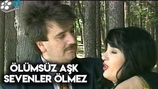 Ölümsüz Aşk (Sevenler Ölmez) - Türk Filmi
