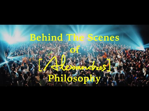 [Alexandros] – Philosophy (Behind The Scenes)