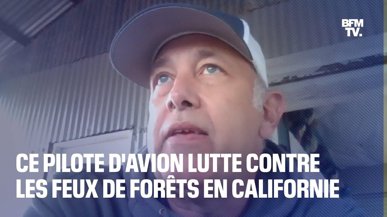 Ce pilote français d'avion bombardier d'eau lutte contre les feux de forêts en Californie