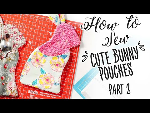 How to Sew Cute Bunny Pouches - pt2