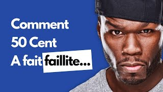 Comment 50 Cent a fait faillite