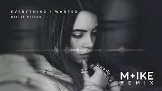 Billie Eilish   Everything I Wanted (M+ike Remix)