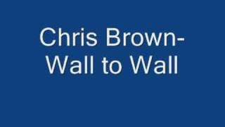Chris Brown- Wall to Wall(with lyrics)