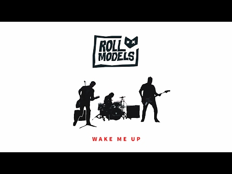 Roll Models - Wake Me Up