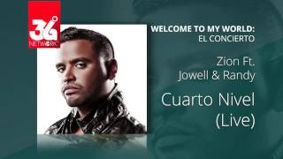 Zion Ft.  Jowell y Randy - Cuarto nivel (Welcome to my world) [Live]