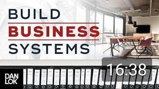 How To Build Systems In Your Business - Systemize Your Business Ep. 7