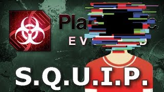 Plague Inc: Custom Scenarios - S.Q.U.I.P.