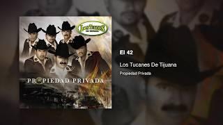 El 42 - Los Tucanes De Tijuana [Audio Oficial]