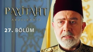 Payitaht Abdulhamid episode 27 with English subtitles Full HD