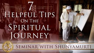 The 7 Phase Shifts Of Meditation + 7 Helpful Tips On The Spiritual Journey ~ Shunyamurti Seminar