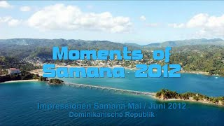 preview picture of video 'Samana Moments 2012, Republica Dominicana'