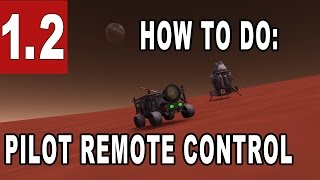 How to do remote control with pilots in Kerbal Space Program 1.2
