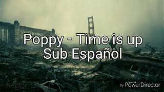 Time Is Up - Poppy