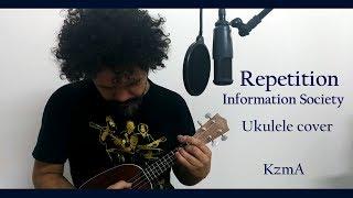 Repetition   Information Society   Ukulele   KzmA