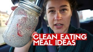 CLEAN EATING MEAL IDEAS | 2 Days Of Breakfasts, Lunches, Dinners & Snacks