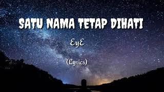 Lirik Lagu dan Kunci Gitar (Chord) EYE - Satu Nama Tetap Di hati