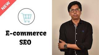 E-commerce SEO (ই-কমার্স এসইও) Tutorial 2019 - SEO Bangla Tutorial by Md Faruk Khan