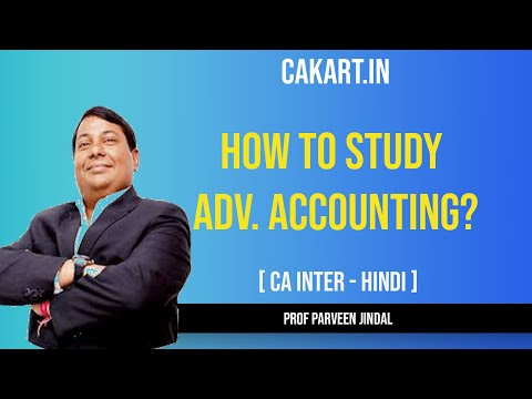 How To Study CA Inter Adv. Accounts (Group-II) By CA Parveen Jindal Sir