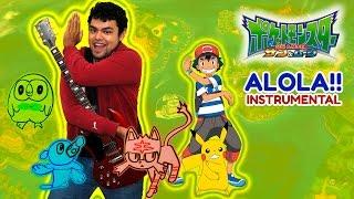 Pokémon Sun & Moon Opening 'Alola!!' 【INSTRUMENTAL】 HQ
