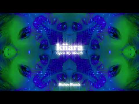 Kiiara Open My Mouth Roisto Remix Official Audio