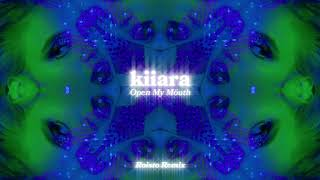 Kiiara   Open My Mouth [Roisto Remix] (Official Audio)