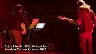 Arjun:TheBand Live at TIPA | Freedom Concert | Mcleod Ganj | October 2013