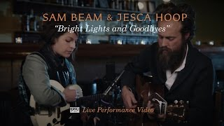 Sam Beam and Jesca Hoop - Bright Lights and Goodbyes [LIVE PERFORMANCE VIDEO]