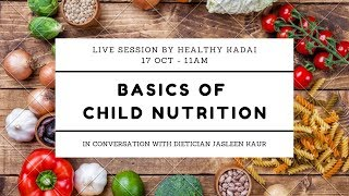 Basics Of Child Nutrition | Live Session Ft. Dietician Jasleen Kaur