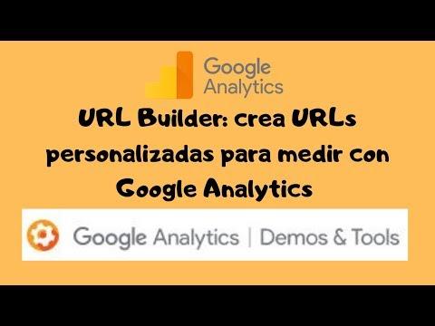 URL Builder: crea URLs personalizadas para medir con Google Analytics - YouTube