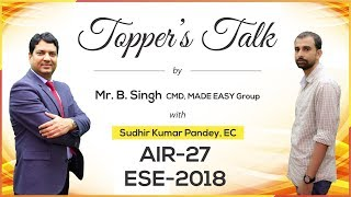 ESE/IES 2018 | Sudhir Kumar Pandey (EC, AIR 27) – MADE EASY Student | Toppers Talk with Mr. B Singh