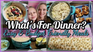 What's For Dinner | Easy Budget Friendly Meals