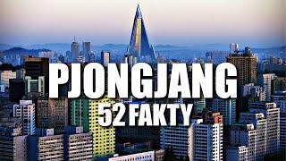 PJONGJANG – 52 FAKTY