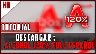 Descargar Alcohol 120% |  Full Espoñol | 2018
