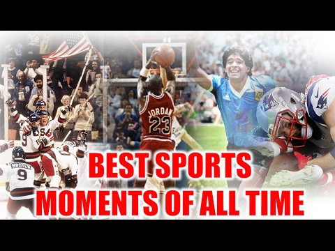 BEST SPORTS MOMENTS OF ALL TIME