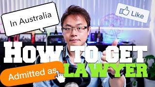How to Be Admitted as Lawyer in Australia?