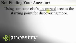 Five Reasons You Are Not Finding Your Ancestor | Ancestry