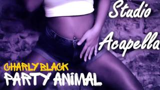 Gyal You A Party Animal-Charly Black (Studio Acapella)