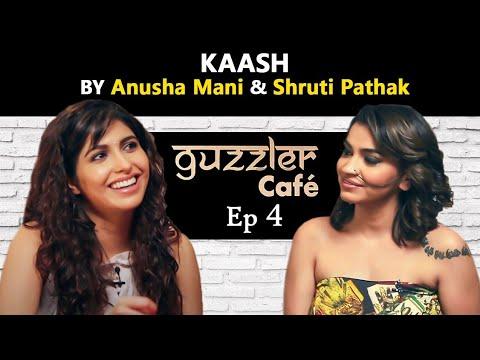 Guzzler Cafe by Shruti Pathak ft. Anusha Mani  | Kaash by Hariharan