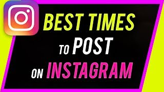 What's The Best Time To Post On Instagram