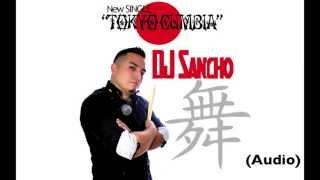 DJ Sancho- Tokyo Cumbia (audio) new single
