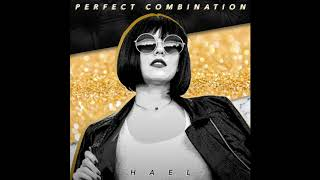 Perfect Combination  HAEL (Official Audio)