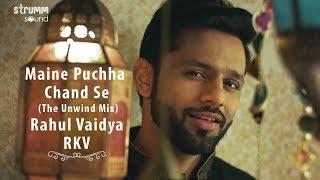 Maine Puchha Chand Se (The Unwind Mix) | Rahul Vaidya