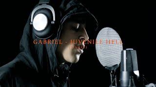 GABRIEL - JUVENILE HELL (FINALE)